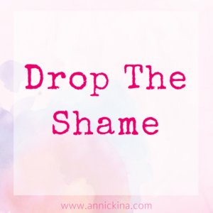 drop the shame